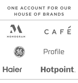 One account for our house of brands. Monogram logo. Café logo. GE Appliances logo. Haier logo. Hotpoint logo. Profile